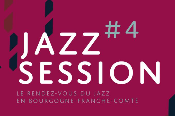 Jazz Session #4 : le rendez-vous du jazz en Bourgogne-Franche-Comté - 0